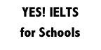 yes ielts for schools